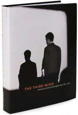 Third Mind: American Artists Contemplate Asia 1960-1969