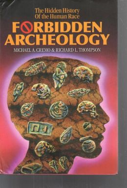 Forbidden Archeology:The Full Unabridged Edition