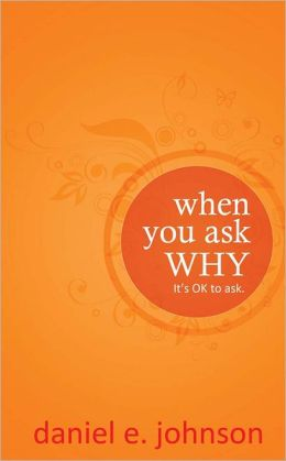 When You Ask Why: It's Ok To Ask