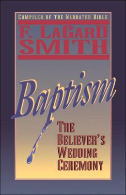 Baptism: The Believer's Wedding Ceremony