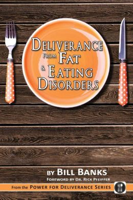 Deliverance from Fat and Eating