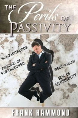 Perils of Passivity