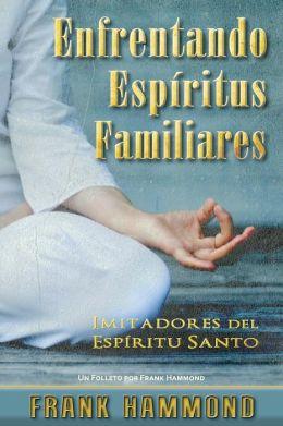 Espiritus Familiares: Imitadores Del Espíritu Santo