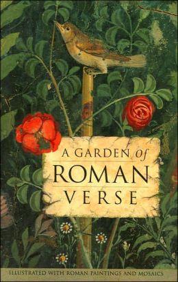 A Garden of Roman Verse
