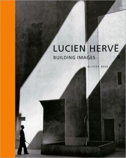 Lucien Herve: Building Images
