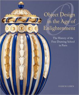 Object Design in the Age of Enlightenment: The History of the Royal Free Drawing School in Paris