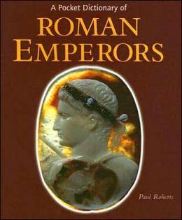 Pocket Dictionary of Roman Emperors