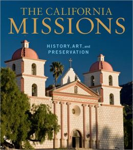 California Missions: History, Art and Preservation