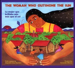 Woman Who Outshone the Sun / La mujer que brillaba aun mas que el sol