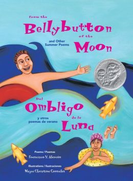 From the Bellybutton of the Moon/Del Ombligo de la Luna: And Other Summer Poems/Y Otros Poemas de Verano
