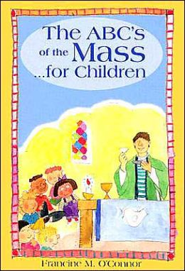 The ABC's of the Mass...for children