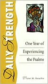 Daily Strength: One Year of Experiencing the Psalms
