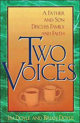 Two Voices: A Father and Son Discuss Family and Faith