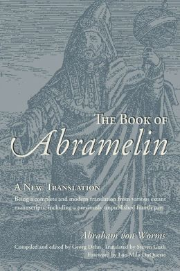 The Book of Abramelin: A New Translation by Abraham von ...