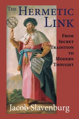 The Hermetic Link: From Secret Tradition to Modern Thought