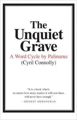 The Unquiet Grave: A Word Cycle by Palinaurus