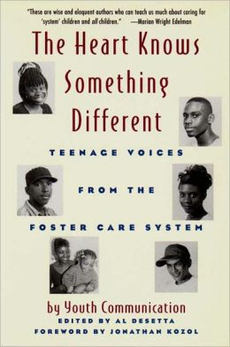 The Heart Knows Something Different: Teenage Voices from the Foster Care System