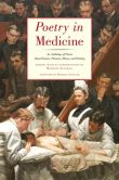 Book Cover Image. Title: Poetry in Medicine:  An Anthology of Poems About Doctors, Patients, Illness and Healing, Author: Michael Salcman