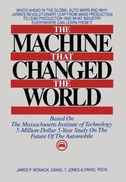 The Machine That Changed the World: Based on the Massachusetts Institute of Technology 5-Million-Dollar 5-Year Study on the Future of the Automobile