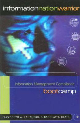 Information Nation Warrior: An Information Management Compliance Boot Camp