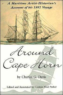 Around Cape Horn: A Maritime Artist-Historian's Account of His 1892 Voyage