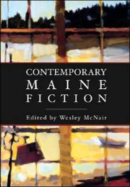 Contemporary Maine Fiction: An Anthology of Short Stories