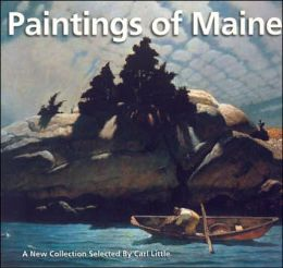 Paintings of Maine: A New Collection Selected by Carl Little