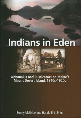 Indians in Eden: Wabanakis and Rusticators on Maine's Mt. Desert Island