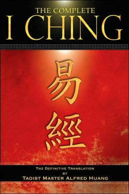 The Complete I Ching: The Definitive Translation by the Taoist Master Alfred Huang