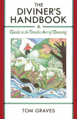 The Diviner's Handbook: A Guide to the Timeless Art of Dowsing