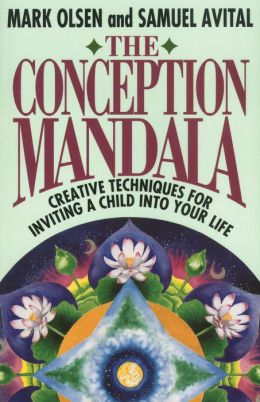 The Conception Mandala: Creative Techniques for Inviting a Child into Your Life