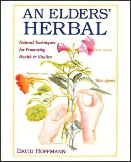 An Elders' Herbal: Natural Techniques for Promoting Health and Vitality