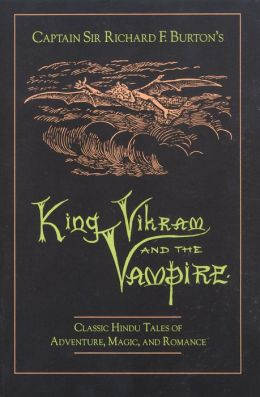King Vikram and the Vampire: Classic Hindu Tales of Adventure, Magic, & Romance