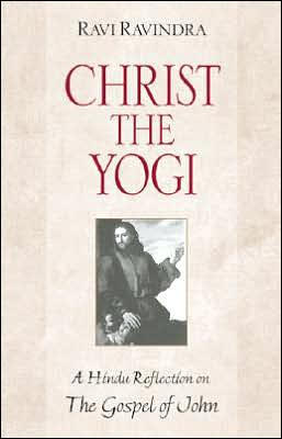 Christ the Yogi: A Hindu Reflection on the Gospel of John