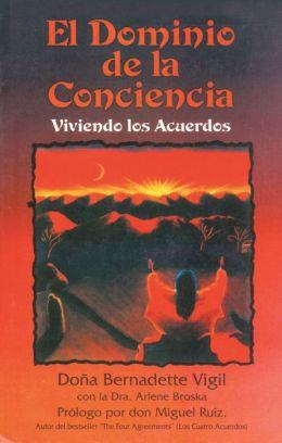 El dominio de la conciencia: Viviendo los acuerdos
