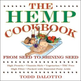 The Hemp Cookbook: From Seed to Shining Seed