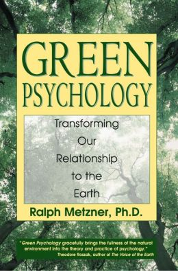 Green Psychology: Transforming Our Relationship to the Earth
