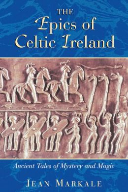 The Epics of Celtic Ireland: Ancient Tales of Mystery and Magic