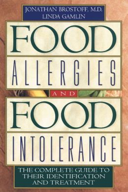 Food Allergies and Food Intolerance: The Complete Guide to Their Identification and Treatment