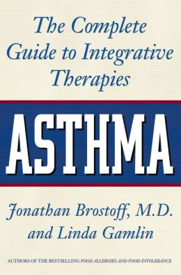 Asthma: The Complete Guide to Integrative Therapies