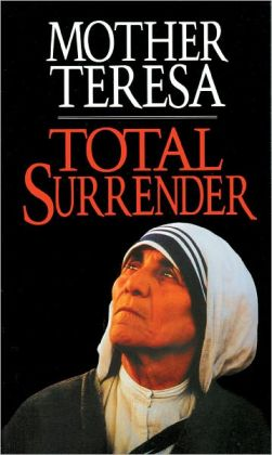 Total Surrender: Mother Teresa