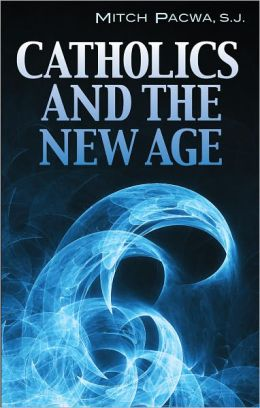 Catholics and the New Age: How Good People Are Being Drawn into Jungian Psychology, the Enneagram, and the Age of Aquarius