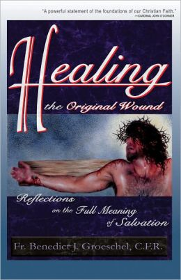 Healing the Original Wound: Reflections on the Full Meaning of Salvation