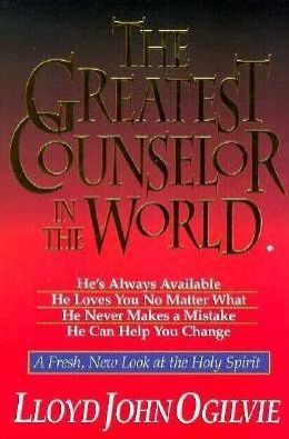 The Greatest Counselor in the World: A Fresh, New Look at the Holy Spirit