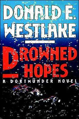 Drowned Hopes (John Dortmunder Series #7)