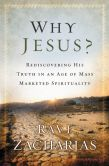 Book Cover Image. Title: Why Jesus?:  Rediscovering His Truth in an Age of Mass Marketed Spirituality, Author: Ravi Zacharias