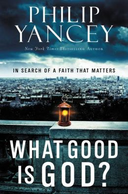 What Good Is God?: In Search of a Faith That Matters (Enhanced Edition)