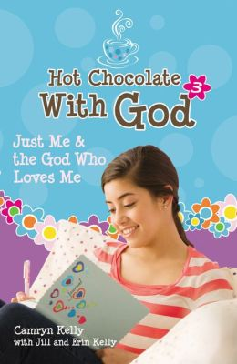 Just Me and the God Who Loves Me (Hot Chocolate with God Series #3)