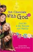 Book Cover Image. Title: Hot Chocolate With God #2:  Just Me &amp; My Friends and Family, Author: Camryn Kelly