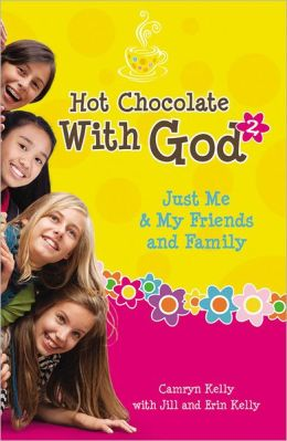Just Me and My Friends and Family (Hot Chocolate with God Series #2)